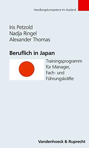 9783525490617: Beruflich in Japan: Trainingsprogramm f|r Manager, Fach- und F|hrungskräfte (Handlungskompetenz im Ausland)