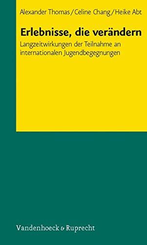 9783525490945: Erlebnisse, die ver�ndern: Langzeitwirkungen der Teilnahme an internationalen Jugendbegegnungen