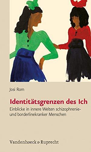 9783525491034: Identitatsgrenzen Des Ich: Einblicke in Innere Welten Schizophrenie- Und Borderlinekranker Menschen