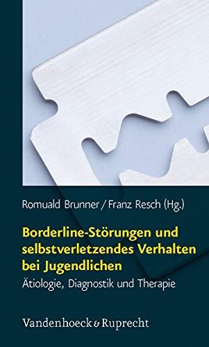 9783525491157: Borderline-Storungen und selbstverletzendes Verhalten bei Jugendlichen: Atiologie, Diagnostik und Therapie