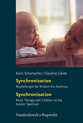 9783525491164: Synchronisation / Synchronization: Musiktherapie Bei Kindern Mit Autismus - Music Therapy With Children on the Autistic Spectrum, Unter Mitarbeit Von Manfred Hueneke Und Petra Kugel (German Edition)