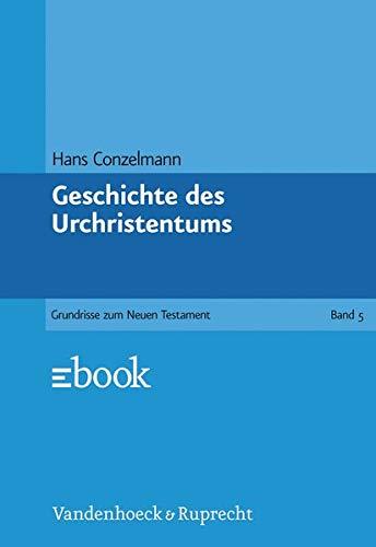 Grundrisse zum Neuen Testament, Bd.5, Geschichte des: Hans Conzelmann