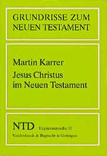 Jesus Christus im Neuen Testament: Martin Karrer