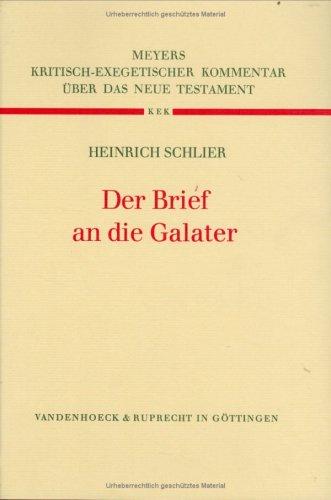 Der Brief an die Galater. Literaturverz. S. [9] - 13, Kritisch-exegetischer Kommentar über das...