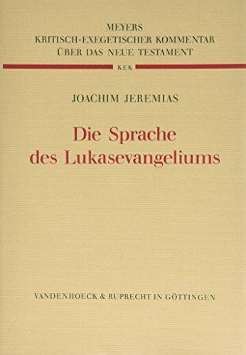 Die Sprache des Lukasevangeliums: Joachim Jeremias