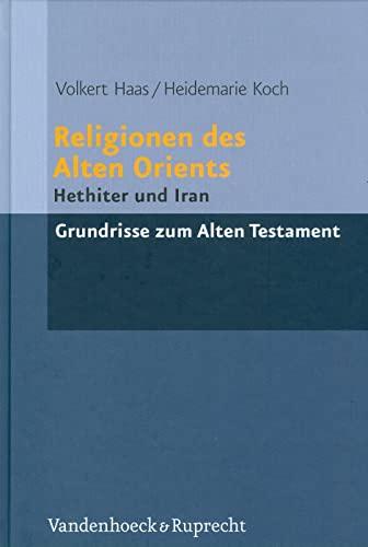 Religionen des Alten Orients 1: Volkert Haas