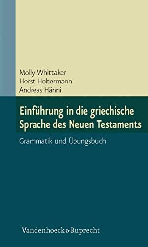 Einführung in die griechische Sprache des Neuen: Whittaker, Molly and