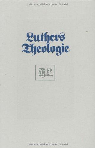 9783525521960: Luthers Theologie in ihrer historischen Entwicklung und in ihrem systematischen Zusammenhang (Forschungen Zur Systematischen Und Okumenischen Theologie)