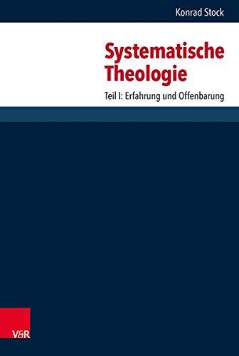Systematische Theologie: Teil 1: Erfahrung Und Offenbarung (Hardback): Konrad Stock