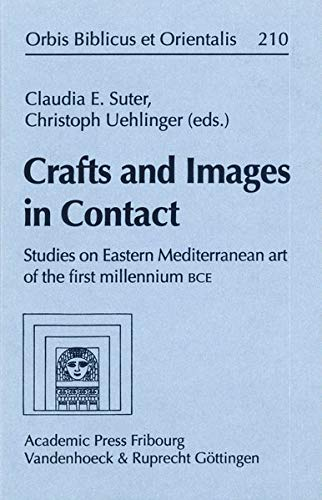 9783525530047: Crafts and Images in Contact: Studies in Eastern Mediterranean art of the first millennium BCE (Orbis Biblicus et Orientalis)