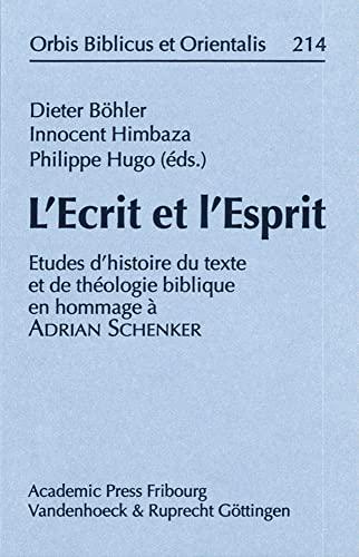 9783525530085: L'Ecrit et l'Esprit: Etudes d'Histoire du texte et de theologie biblique en hommage a Adrian Schenker (Orbis Biblicus et Orientalis)