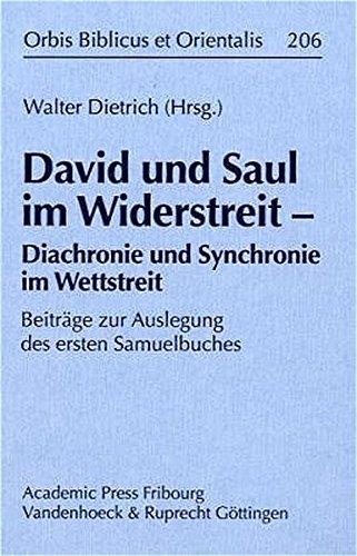 David und Saul im Widerstreit - Diachronie und Synchronie im Wettstreit: Walter Dietrich