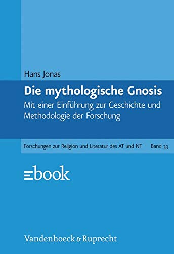 Gnosis und spätantiker Geist I. Die mythologische Gnosis : Mit einer Einleitung zur Geschichte und Methodologie der Forschung - Hans Jonas
