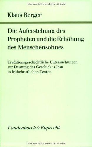 Die Auferstehung des Propheten und die Erhohung des Menschensohnes: Traditionsgeschichtl. Unters. ...