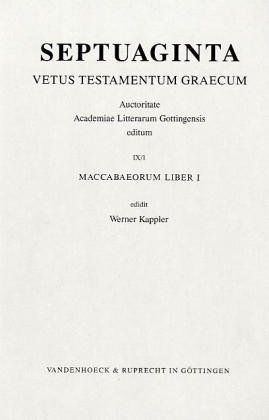 Septuaginta. Band 9,1: Maccabaeorum liber I (German: Editor-Werner Kappler