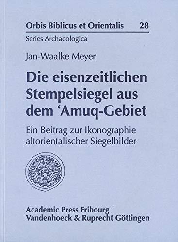 9783525534540: Die Eisenzeitlichen Stempelsiegel Aus Dem 'amuq-gebiet