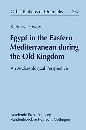 9783525534557: Egypt in the Eastern Mediterranean during the Old Kingdom. An Archaeological Perspective (Orbis Biblicus et Orientalis)