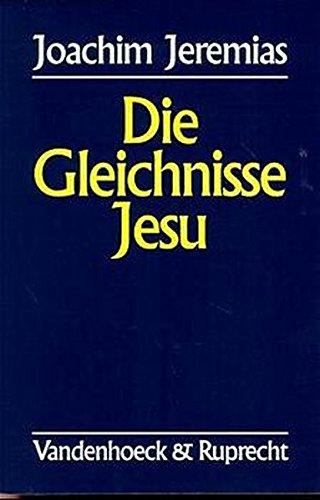 Die Gleichnisse Jesu (Hypomnemata) (German Edition) (9783525535141) by Joachim Jeremias