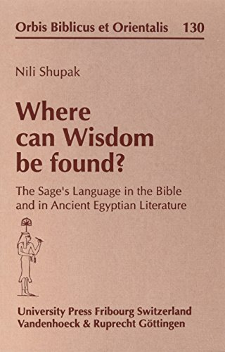 9783525537657: Where can Wisdom be found?: The Sage's Language in the Bible and in Ancient Egyptian Literature (Orbis Biblicus et Orientalis)