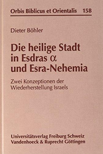 9783525537947: Die heilige Stadt in Esdras a und Esra-Nehemia: Zwei Konzeptionen der Wiederherstellung Israels (Kritische Studien Zur Geschichtswissenschaft)