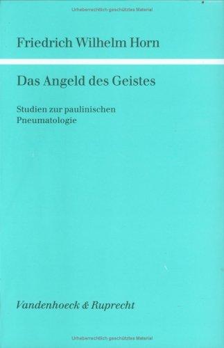 Das Angeld des Geistes. Studien zur paulinischen Pneumatologie.: Horn, Friedrich Wilhelm.