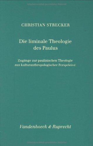 9783525538692: Die liminale Theologie des Paulus: Zugänge zur paulinischen Theologie aus kulturanthropologischer Perspektive (Abhandlungen Zur Musikgeschichte)