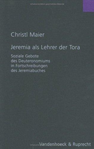 9783525538807: Jeremia als Lehrer der Tora: Soziale Gebote des Deuteronomiums in Fortschreibungen des Jeremiabuches (Forschungen Zur Religion Und Literatur Des Alten Und Neuen Testaments)