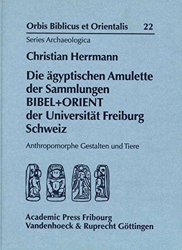 9783525539729: Die agyptischen Amulette der Sammlungen BIBEL+ORIENT der Universitat Freiburg Schweiz: Anthropomorphe Gestalten und Tiere (ORBIS BIBLICUS ET ORIENTALIS - SERIES ARCHAEOLOGICA)