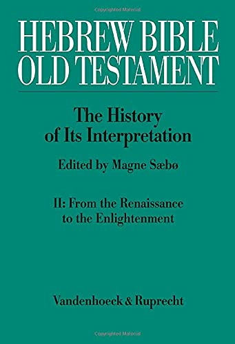 Hebrew Bible / Old Testament-The History From the Renaissance to the Enlightenment.