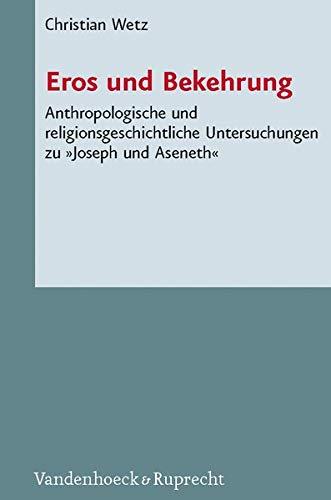 Eros und Bekehrung (Novum Testamentum et Orbis: Christian Wetz