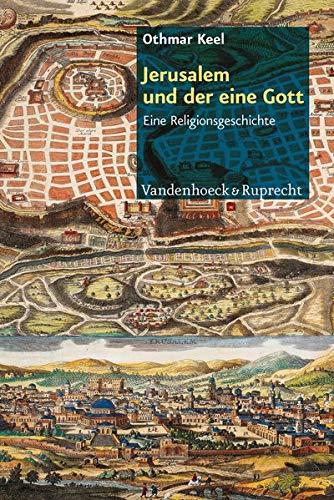 9783525540299: Jerusalem und der eine Gott: Eine Religionsgeschichte (German Edition)
