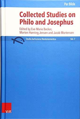 Collected Studies on Philo and Josephus: Edited: Becker, Eve-Marie: