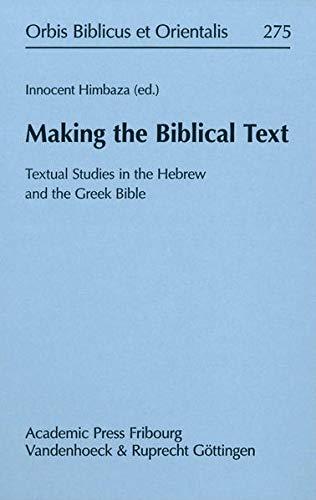 9783525543993: Making the Biblical Text: Textual Studies in the Hebrew and the Greek Bible (Orbis Biblicus Et Orientalis)