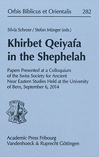 Khirbet Qeiyafa in the Shephelah: Papers Presented: Munger, Stefan (Editor)/