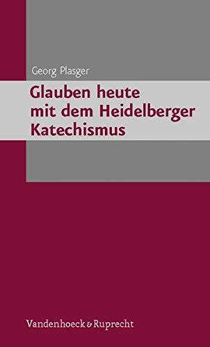 9783525550441: Glauben heute mit dem Heidelberger Katechismus