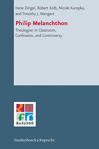 9783525550472: Philip Melanchthon: Theologian - in Classroom, Confession, and Controversy (Refo500 Academic Studies) (German Edition) (Refo500 Academic Studies (R5as))