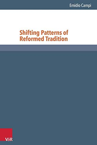 9783525550656: Shifting Patterns Of Reformed Tradition: (Reformed Historical Theology)