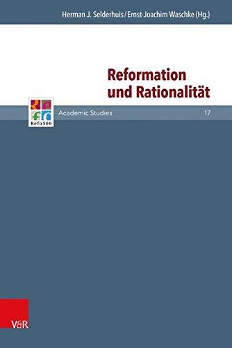 Reformation und Rationalität: Herman Selderhuis