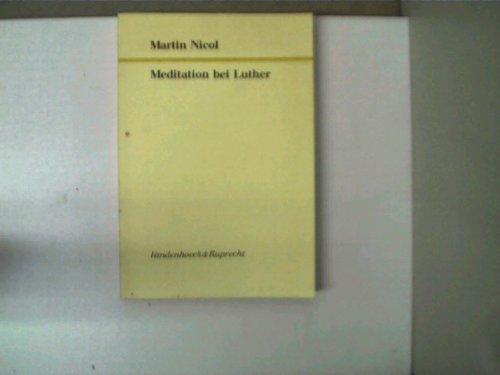 9783525551400: Meditation bei Luther (Forschungen zur Kirchen- und Dogmengeschichte)