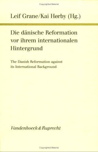 9783525551530: Die D�nische Reformation vor ihrem internationalen Hintergrund =: The Danis reformation against its international background (Forschungen zur Kirchen- und Dogmengeschichte)