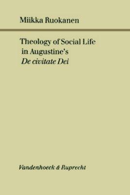 9783525551615: Theology of Social Life in Augustine's De civitate Dei (Forschungen zur Kirchen- und Dogmengeschichte)