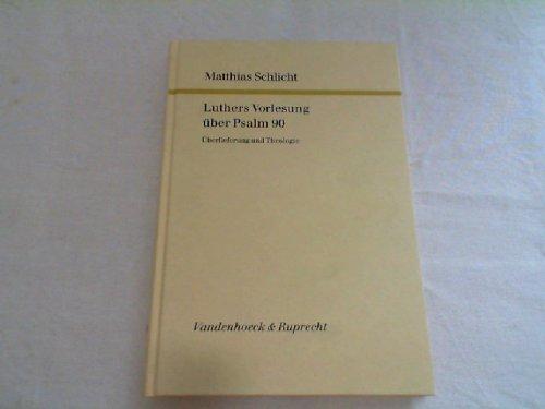 9783525551639: Luthers Vorlesung über Psalm 90. Überlieferung und Theologie.