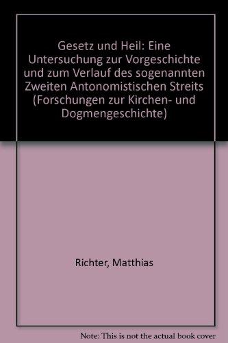 9783525551752: Gesetz und Heil: Eine Untersuchung zur Vorgeschichte und zum Verlauf des sogenannten Zweiten Antinomistischen Streits (Forschungen zur Kirchen- und Dogmengeschichte) (German Edition)