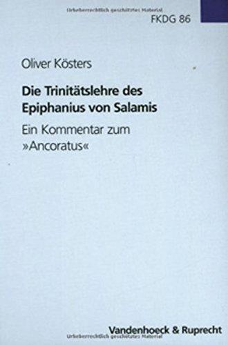9783525551943: Die Trinitätslehre des Epiphanius von Slamis: Ein Kommentar zum »Ancoratus«. (Forschungen Zur Kirchen- Und Dogmengeschichte)