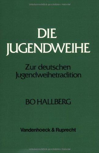Die Jugendweihe. Zur dt. Jugendweihetradition.: Hallberg, Bo