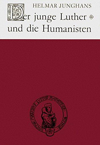 Der junge Luther und die Humanisten.: Junghans, Helmar: