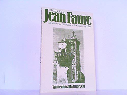 Jean Faure, Missionar und Theologe in Afrika: Schoen, Ulrich