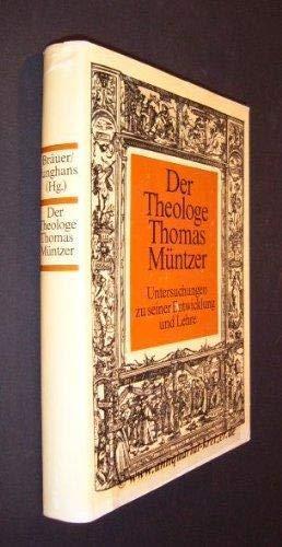 DER THEOLOGE THOMAS MUENTZER Untersuchungen zu seiner Enticklung und Lehre.: Braeuer, Siegfried / ...
