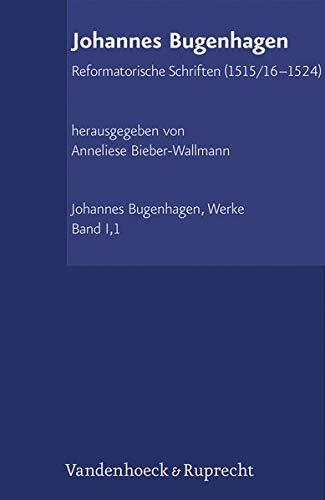 Reformatorische Schriften (1515/16-1524): Johannes Bugenhagen