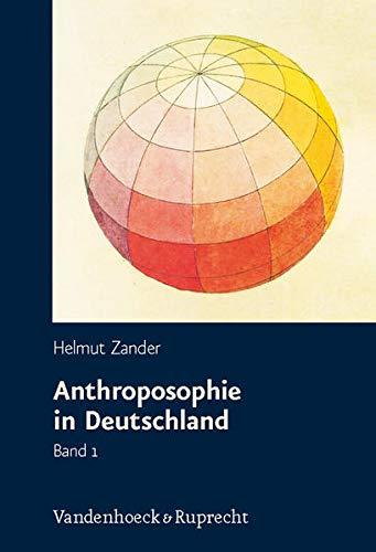 9783525554524: Anthroposophie in Deutschland: Theosophische Weltanschauung und gesellschaftliche Praxis 1884-1945